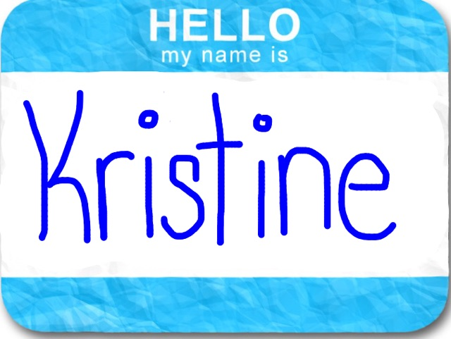 My Name Is Kristine...